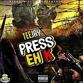 Press Eh Kay - Single by Jay Tee