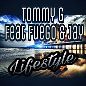 Lifestyle (feat. Fuego & Jay) by Tommy G