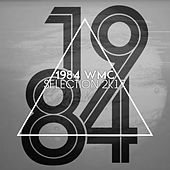 1984: WMC Selection 2K17 by Various Artists