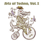 Arts of Techno, Vol. 2 by Various Artists