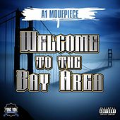 Welcome to the Bay Area by A1 Moufpiece