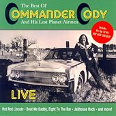 The Best of Commander Cody and His Lost Planet Airmen - Live by Commander Cody