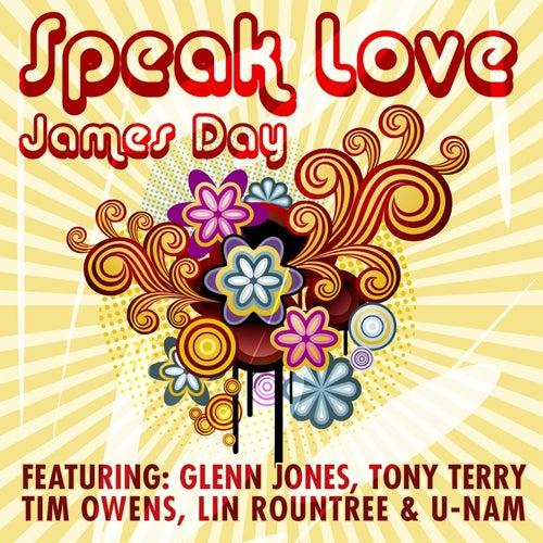 Speak Love (feat. Glenn Jones, Tony Terry, Tim Owens, Lin Rountree & U-Nam) by James Day