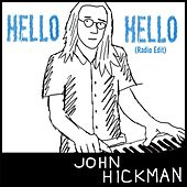 Hello Hello (Radio Edit) by John Hickman