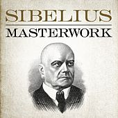 Sibelius - Masterwork by Various Artists