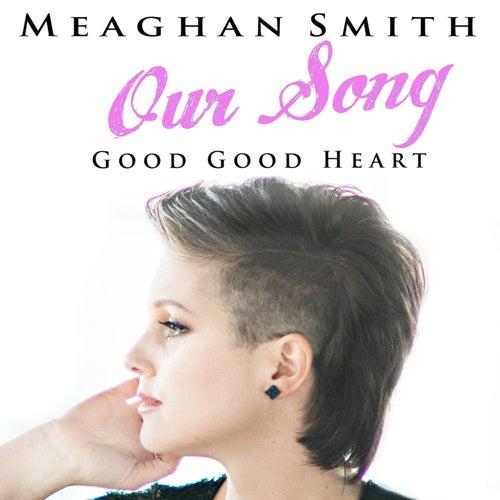 Good Good Heart by Meaghan Smith