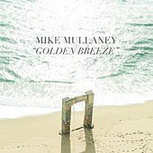 Golden Breeze by Mike Mullaney