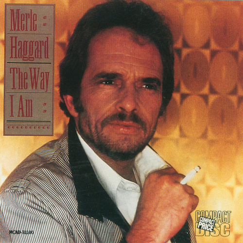Play & Download The Way I Am by Merle Haggard | Napster