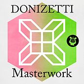 Donizetti - Masterwork by Various Artists