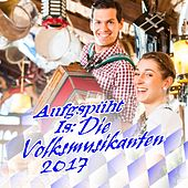 Aufgspüht Is: Die Volksmusikanten 2017 by Various Artists