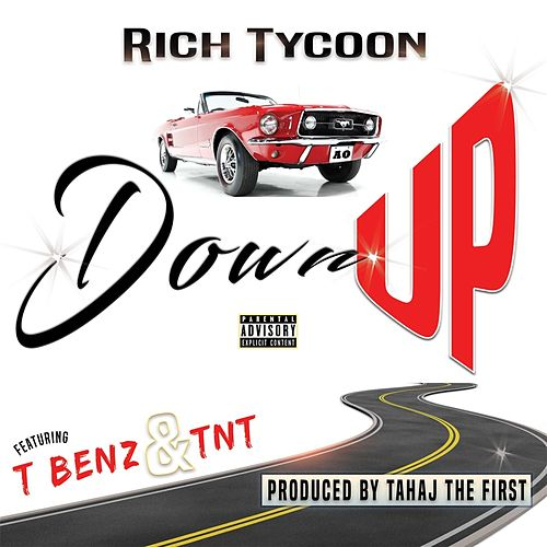 Down Up (feat. T Benz & TNT) by Rich Tycoon