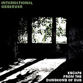 Escape from the Dungeons of Dub by International Observer