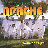 Play & Download Magia De Mujer by Tropicalisimo Apache | Napster