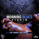 Morning Blues Riddim by Various Artists