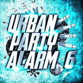 Urban Party Alarm 6 by Various Artists