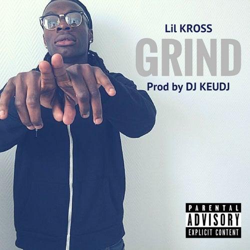 Grind by Lil Kross