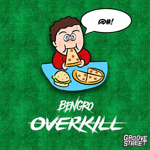 Overkill by Bengro