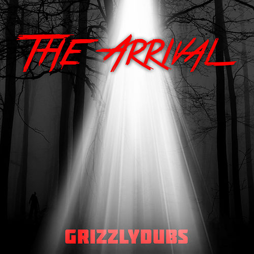 The Arrival by Grizzlydubs