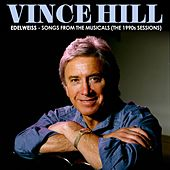 Edelweiss: Songs from the Musicals (The 1990s Sessions) by Vince Hill