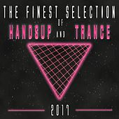 The Finest Selection of Hands up and Trance 2017 by Various Artists