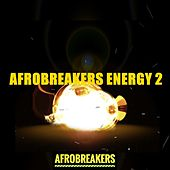 Afrobreakers Energy 2 by Various Artists