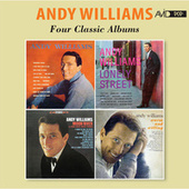Four Classic Albums (Andy Williams / Lonely Street / Moon River and Other Great Movie Themes / Warm and Willing) [Remastered] de Andy Williams
