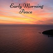 Early Morning Peace by Nature Sounds
