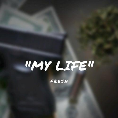 My Life by Fresh