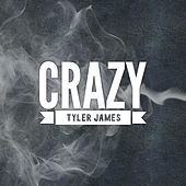 Crazy by Tyler James
