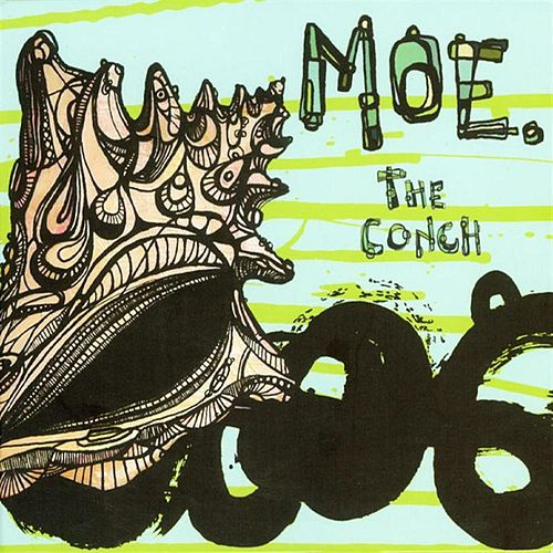 The Conch by moe.