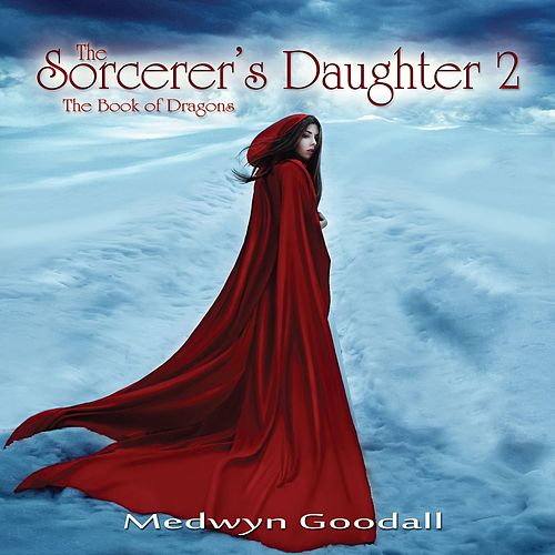 The Sorcerer's Daughter 2 by Medwyn Goodall