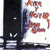 Ayer y Hoy by Leon Gieco