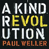 A Kind Revolution (Deluxe) von Paul Weller