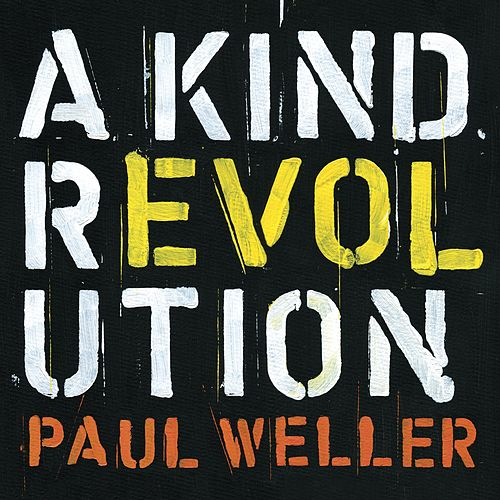 "Paul Weller: ""A Kind Revolution (Deluxe)"""