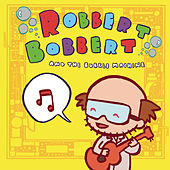 Play & Download Robbert Bobbert & The Bubble Machine by Robbert Bobbert and the Bubble Machine | Napster