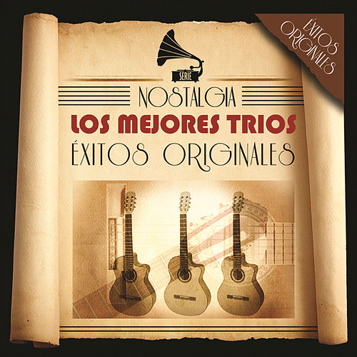 Play & Download Serie Nostalgia - Los Mejores Trios by Various Artists | Napster