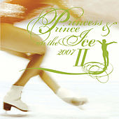 Play & Download Princess & Prince On The Ice 2007 2 by Various Artists | Napster