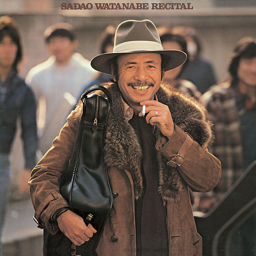 Play & Download Recital by Sadao Watanabe | Napster