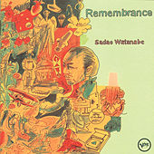 Play & Download Remembrance by Sadao Watanabe | Napster