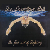 The Fine Art Of Surfacing by The Boomtown Rats