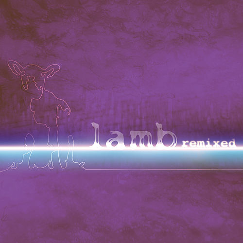Play & Download Remixed by Lamb | Napster