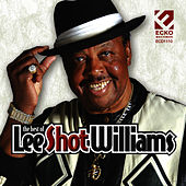 Play & Download The Best Of Lee Shot Williams by Lee Shot Williams | Napster