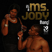 Play & Download It's A Ms. Jody Thang by Ms. Jody | Napster