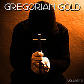 Gregorian Gold Volume 2 by The Chant Masters