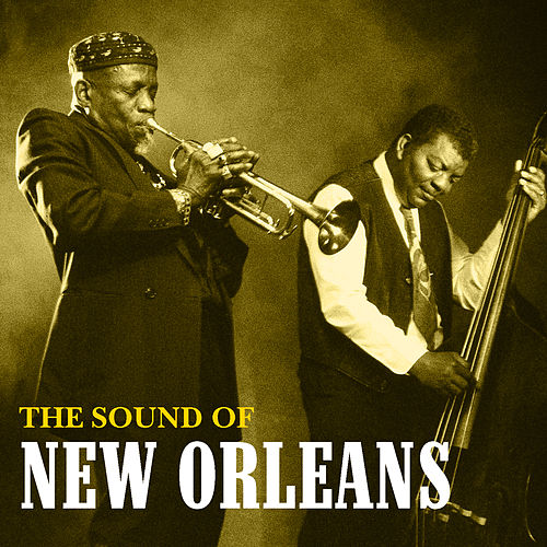 Play & Download The Sound Of New Orleans by Various Artists | Napster