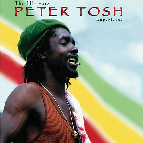 Play & Download The Ultimate Peter Tosh Experience by Peter Tosh | Napster