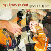 Let Yourself Out by Gary B & The Notions