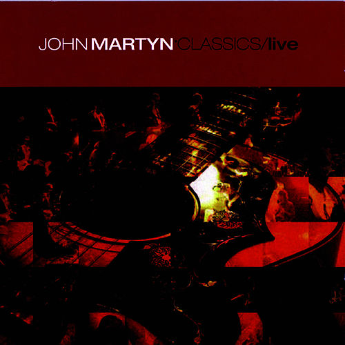Play & Download Classics/Live Vol. 2 by John Martyn | Napster
