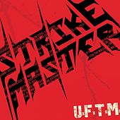 U.F.T.M. (Up for the Massacre) by Strikemaster