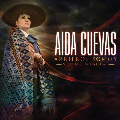 Arrieros Somos - Sesiones Acusticas by Aida Cuevas